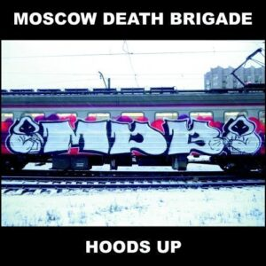 Moscow Death Brigade – Hoods Up CD