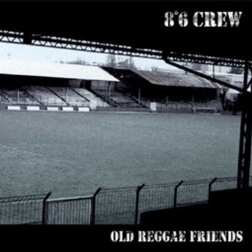 8°6 Crew – Old Reggae Friends CD