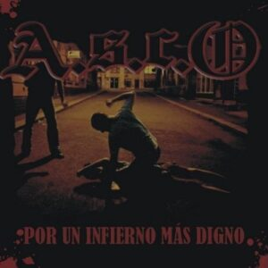 A.S.C.O – Por Un Infierno Mas Digno CD