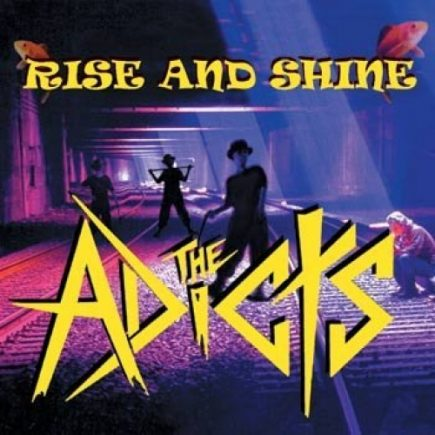 Adicts, The - Rise and Shine CD