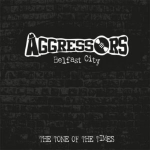 Aggressors BC – The Tone Of The Times CD