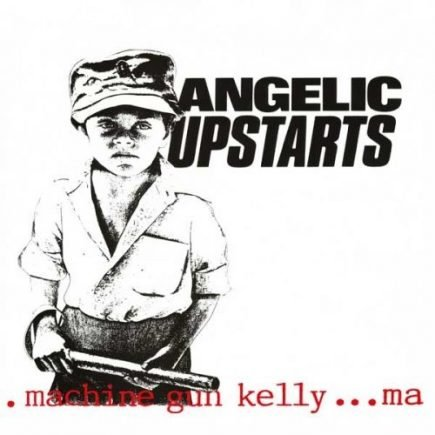 Angelic Upstarts - Machine Gun Kelly EP