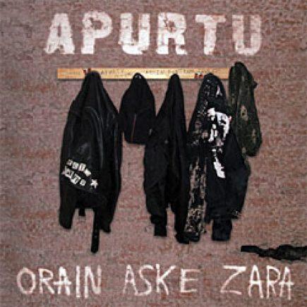 Apurtu - Orain Aske Zara LP + CD