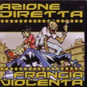 Azione Diretta / Frangia Violenta Split CD