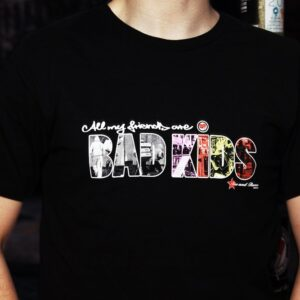 """Bad Kids"" T-Shirt"
