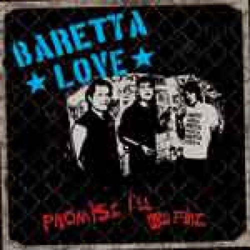 Baretta love – Promise I'll be fine