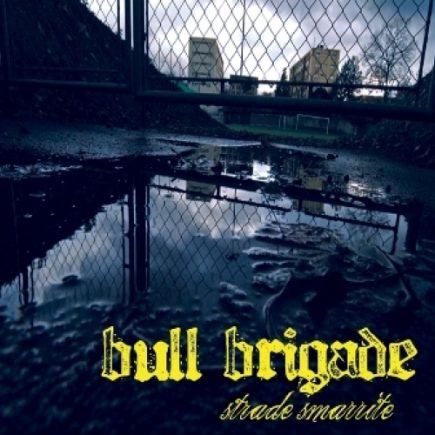 Bull Brigade - Strade Smarrite CD