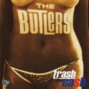 Butlers, The – Trash for Cash CD