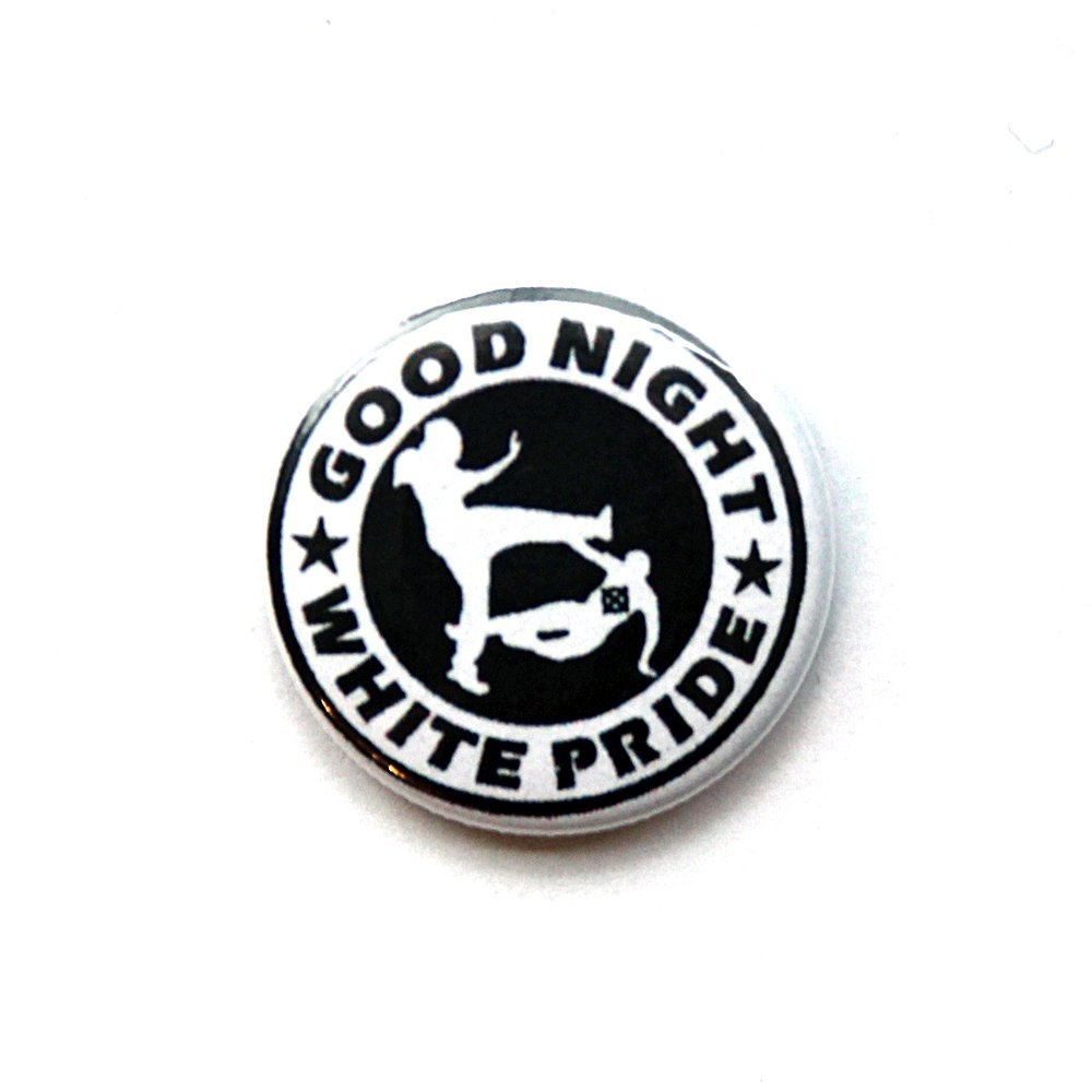 Good Night White Pride – Button