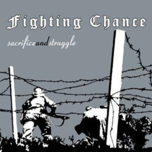 Fighting Chance – Sacrifice and struggle LP