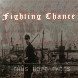 Fighting Chance – Thus hope fades CD