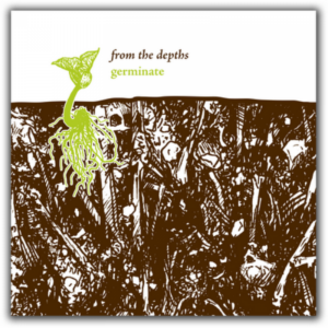 From the Depths – Germinate LP