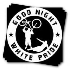 Good Night White Pride – Sticker