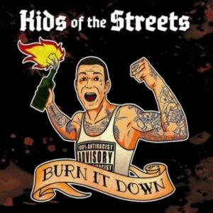 Kids Of The Streets – Burn it down CD