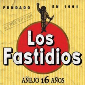 Los Fastidios – Anejo 16 Anos CD