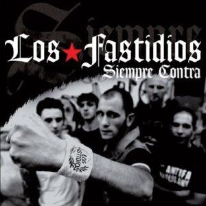 Los Fastidios – Siempre Contra CD