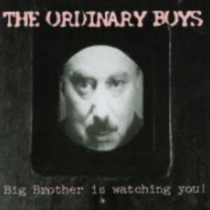 Ordinary Boys, The – Big brother is watching you! CD