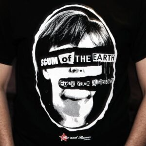 """Scum of the Earth"" T-Shirt"