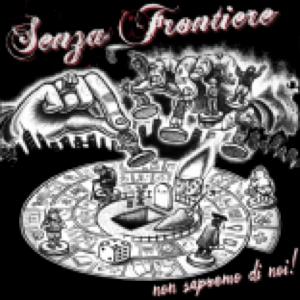 Senza Frontiere – Non sapremo di noi! CD