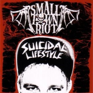 Small Town Riot – Suicidal Lifestyle CD