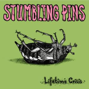 Stumbling Pins – Lifetime Crisis EP