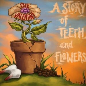 V/A – A Story Of Teeth And Flowers FREE VALENTIN Do-CD