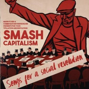 V/A – Smash Capitalism. Songs For A Social Revolution CD