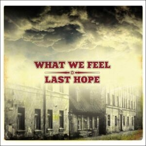 What We Feel / Last Hope – Split EP