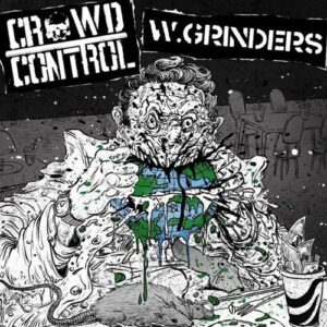 Crowd Control / W.Grinders – Split CD