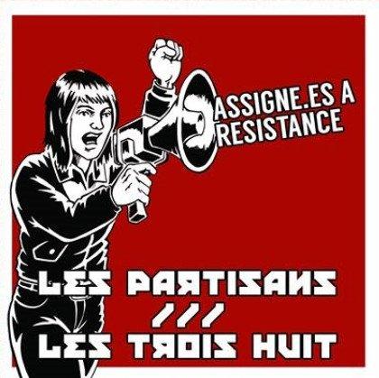 Les Partisans / Les Trois Huit – Assigne.es a Resistance 7″