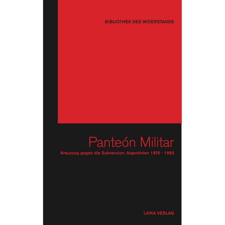 Bibliothek des Widerstands Band 09: Panteón Militar – Kreuzzug gegen die Subversion