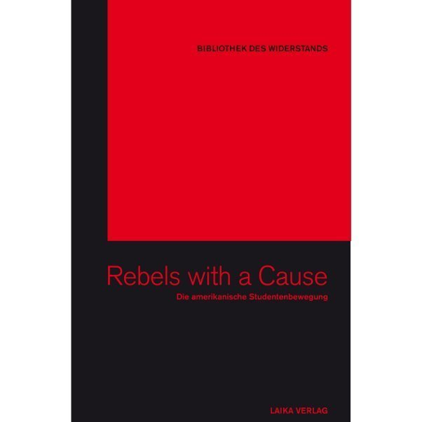 Bibliothek des Widerstands Band 05: Rebels with a Cause