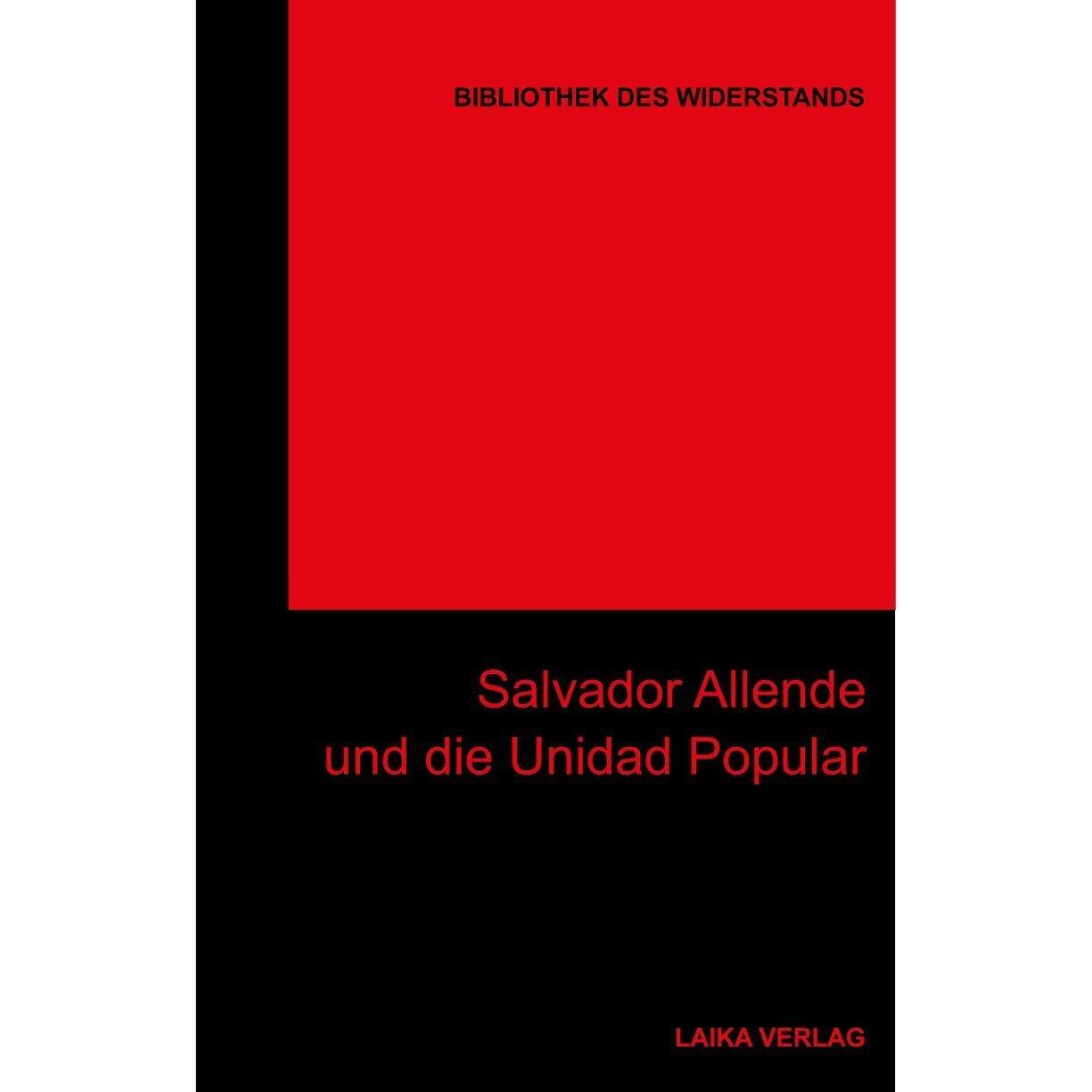 Bibliothek des Widerstands Band 28: Salvador Allende und die Unidad Popular