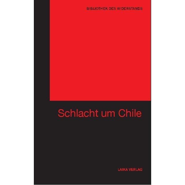 Bibliothek des Widerstands Band 07: Die Schlacht um Chile