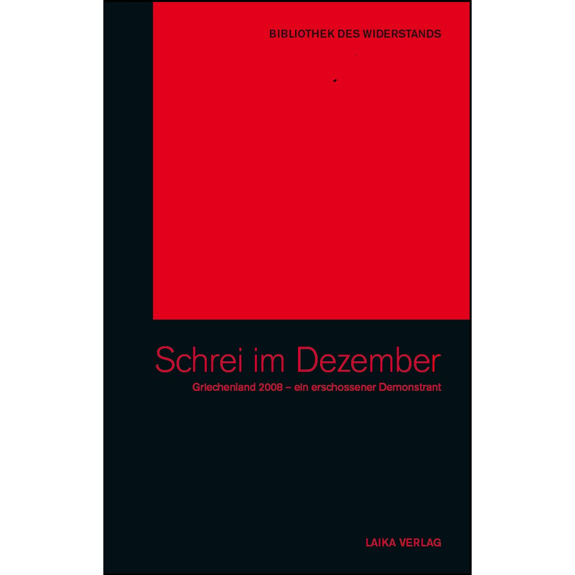 Bibliothek des Widerstands Band 03: Schrei im Dezember