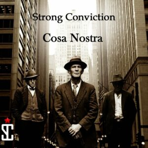 Strong Conviction – Cosa Nostra CD