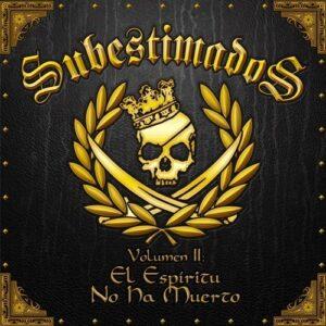 Subestimados – El Espiritu No Ha Muerto CD