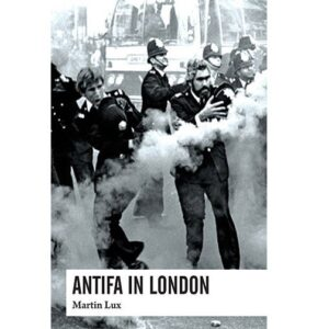 Antifa in London – Lux, M.