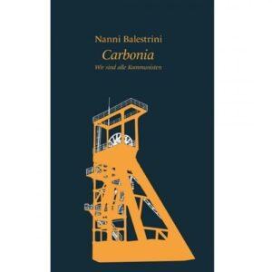 Carbonia. Wir sind alle Kommunisten – Nanni Balestrini
