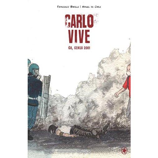 Carlo Vive. G8, Genua – Barilli, F. & De Carli, M.