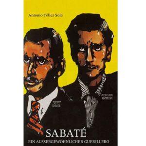 Sabaté. Ein aussergewöhnlicher Guerillero – Téllez Solá, A.