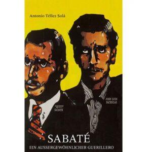 Sabaté. Ein aussergewöhnlicher Guerillero – Antonio T. Solá