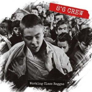 8°6 Crew – Working Class Reggae CD