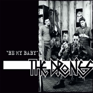 Drones, The – Be My Baby 7″