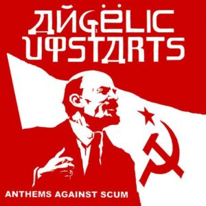 Angelic Upstarts – Anthems Against Scum CD
