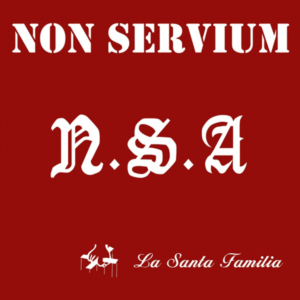 Non Servium – La Santa Familia CD