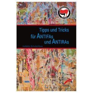 Tipps & Tricks für Antifas und Antiras