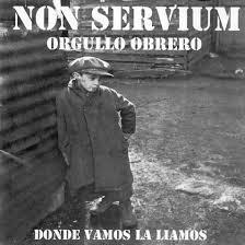 Non Servium – Orgullo Obrero CD