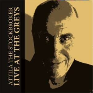 Attila The Stockbroker – Live At The Greys CD