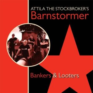 Attila the Stockbroker's Barnstormer – Bankers & Looters CD